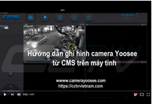 Hướng dẫn ghi hình camera YooSee trên máy tính
