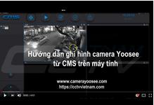 Hướng dẫn ghi hình camera YooSee trên máy tính
