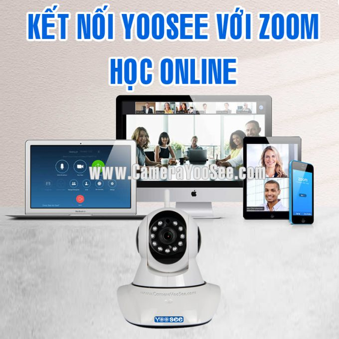 Kết nối camera YooSee với phần mềm Zoom
